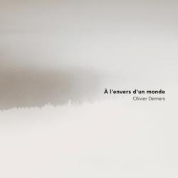 Olivier Demers– À l'envers d'un monde